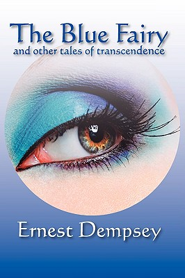 The Blue Fairy and Other Tales of Transcendence Cover