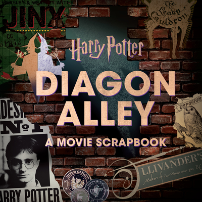 Harry Potter: Diagon Alley: A Movie Scrapbook Cover Image