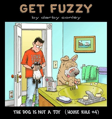 The Dog Is Not a Toy (Get Fuzzy Collection) Cover Image