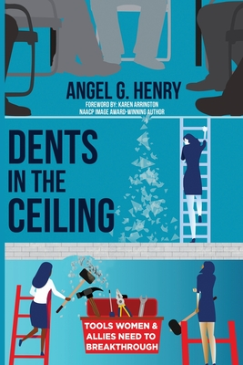 Dents in the Ceiling: Tools Women & Allies Need to Breakthrough Cover Image