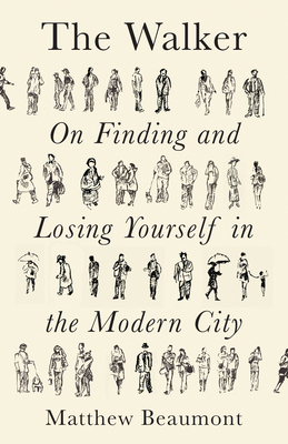 The Walker: On Finding and Losing Yourself in the Modern City cover