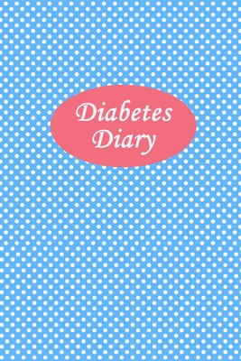 Diabetes Diary: Professional Diabetic Diary. Glucose Monitoring Logbook - Record 2 Full Year2 Blood Sugar Levels (Before & After) + Re Cover Image