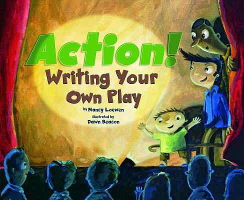 Action!: Writing Your Own Play (Writer's Toolbox) Cover Image