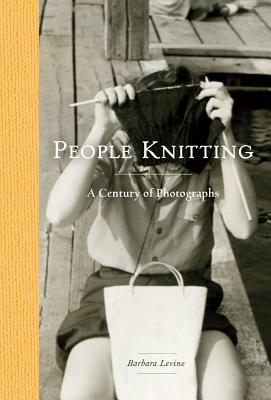 People Knitting: A Century of Photographs Cover Image