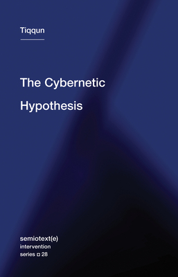The Cybernetic Hypothesis (Semiotext(e) / Intervention Series #28) Cover Image