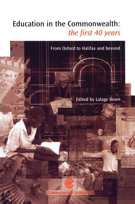 Education in the Commonwealth: The First 40 Years: From Oxford to Halifax and Beyond Cover Image