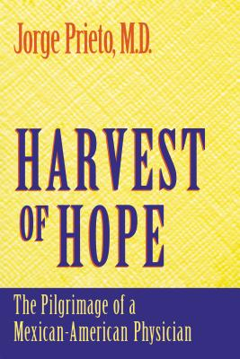 Harvest of Hope: The Pilgrimage of a Mexican-American Physician Cover Image