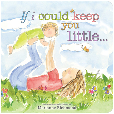 If I Could Keep You Little... (Marianne Richmond) Cover Image