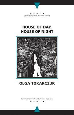 HOUSE OF DAY, HOUSE OF NIGHT - By Olga Tokarczuk, Antonia Lloyd-Jones (Translated by)