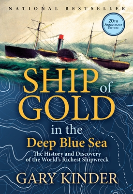 Ship of Gold in the Deep Blue Sea: The History and Discovery of the World's Richest Shipwreck Cover Image
