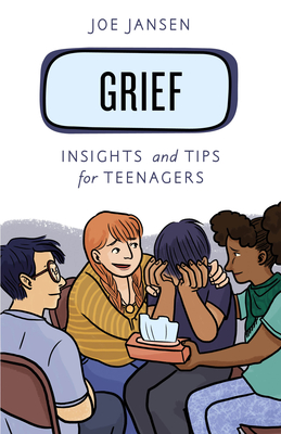Grief: Insights and Tips for Teenagers Cover Image