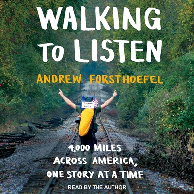 Walking to Listen: 4,000 Miles Across America, One Story at a Time Cover Image