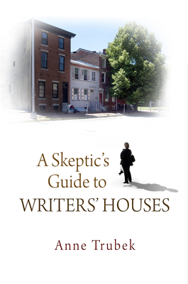 A Skeptic's Guide to Writers' Houses Cover Image