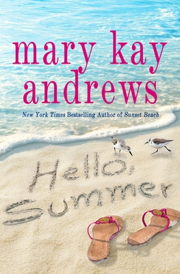 Hello, Summer Mary Kay Andrews, St. Martin's, $28.99,
