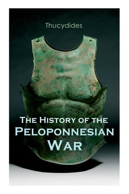 The History of the Peloponnesian War: Historical Account of the War between Sparta and Athens Cover Image