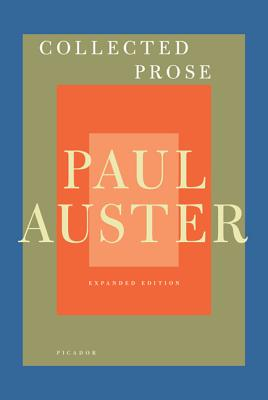 Collected Prose: Autobiographical Writings, True Stories, Critical Essays, Prefaces, Collaborations with Artists, and Interviews Cover Image