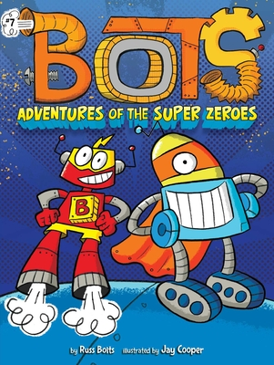 Adventures of the Super Zeroes (Bots #7) Cover Image