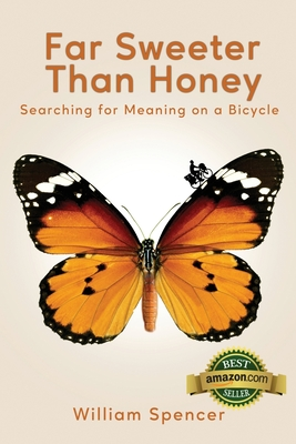 Far Sweeter Than Honey: Searching for Meaning on a Bicycle Cover Image