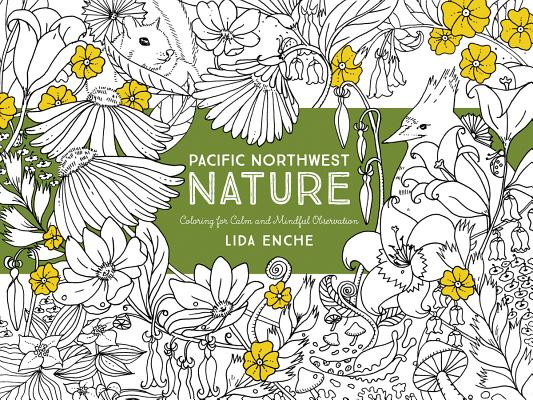 Pacific Northwest Coloring for Calm and Mindful Purposes Cover Image