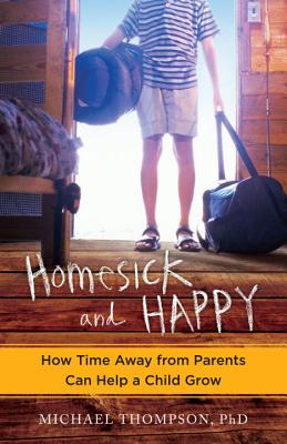 Homesick and Happy: How Time Away from Parents Can Help a Child Grow Cover Image