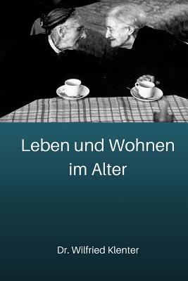 Leben und Wohnen im Alter: architektonische und stadtsoziologische Grundlagen Cover Image