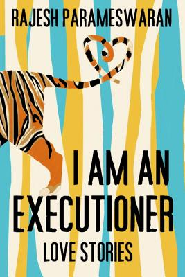 I Am an Executioner: Love Stories Cover Image