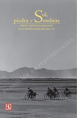 Sol, Piedra y Sombras: Veinte Cuentistas Mexicanos de la Primera Mitad del Siglo XX = Sun, Stone, and Shadows Cover Image