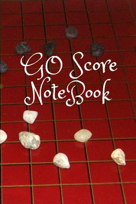 Go Score Notebook: Game of Go, Log 50 Games with Time Record, Log Your Win Moves and Learn about Bad Moves Cover Image