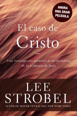 El Caso de Cristo = The Case for Christ Cover Image