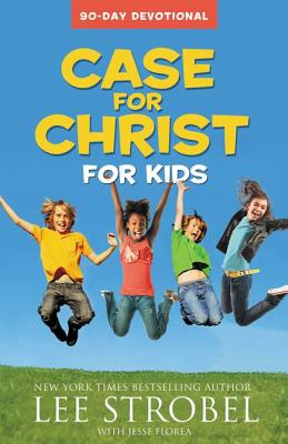Case for Christ for Kids: 90-Day Devotional (Case For... Series for Kids) Cover Image
