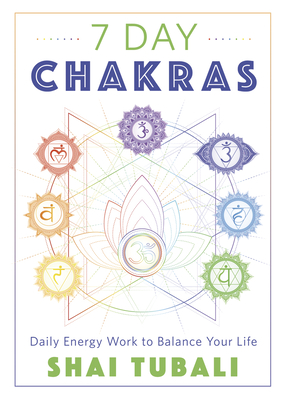 7 Day Chakras: Daily Energy Work to Balance Your Life Cover Image