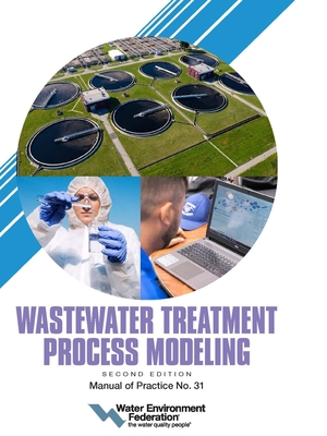 Wastewater Treatment Process Modeling, MOP 31, 2nd Edition Cover Image