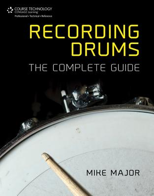 Recording Drums: The Complete Guide Cover Image