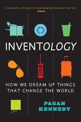 Inventology: How We Dream Up Things That Change the World Cover Image