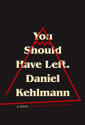 You Should Have Left by Daniel Kehlman