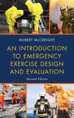 An Introduction to Emergency Exercise Design and Evaluation, Second Edition Cover Image