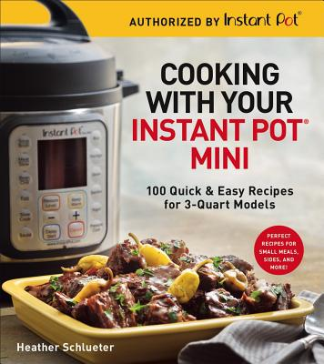 Cover for Cooking with Your Instant Pot(r) Mini