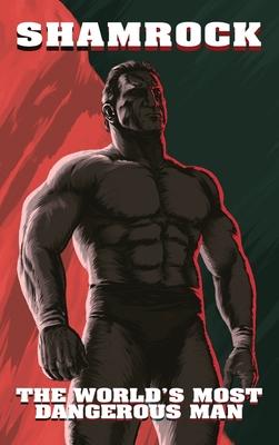 Shamrock: The World's Most Dangerous Man Cover Image