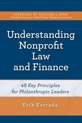 Understanding Nonprofit Law and Finance: Forty-Eight Key Principles for Philanthropic Leaders Cover Image