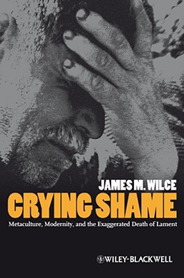 Crying Shame: Metaculture, Modernity, and the Exaggerated Death of Lament Cover Image