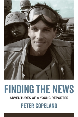 Finding the News: Adventures of a Young Reporter (From Our Own Correspondent) Cover Image