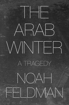 The Arab Winter: A Tragedy Cover Image
