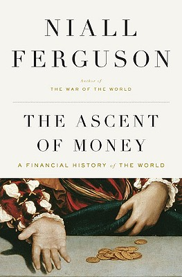 The Ascent of Money: A Financial History of the World Cover Image