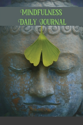 Mindfulness Daily Journal: peace & Nature Lover Mindfulness Tracker, Self-Care Meditation Journal, Personal Wellness & Mental Health Tracking & . Cover Image