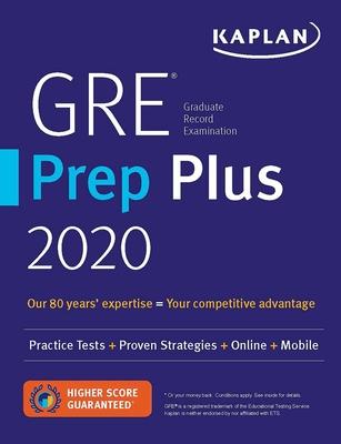 GRE Prep Plus 2020: 6 Practice Tests + Proven Strategies + Online + Video + Mobile (Kaplan Test Prep) Cover Image