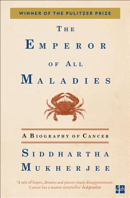 Emperor of All Maladies: A Biography of Cancer Cover Image