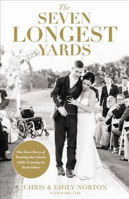 The Seven Longest Yards: Our Love Story of Pushing the Limits While Leaning on Each Other Cover Image