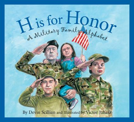 H Is for Honor: A Millitary Family Alphabet (Sleeping Bear Alphabets) Cover Image