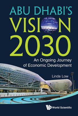 Abu Dhabi's Vision 2030: An Ongoing Journey of Economic Development Cover Image