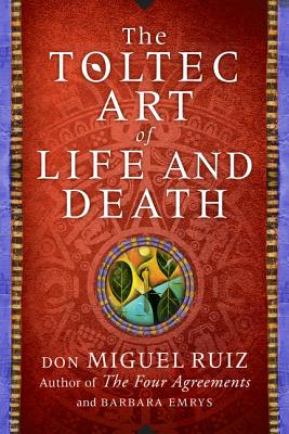 The Toltec Art of Life and Death: A Story of Discovery Cover Image